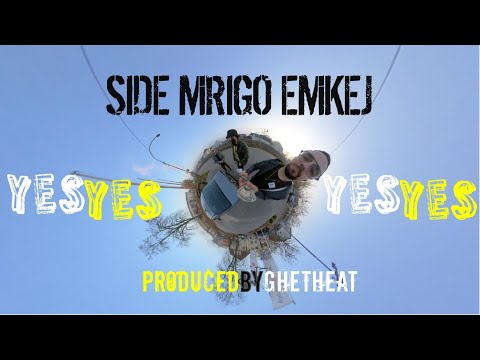 SIDE & MRIGO & EMKEJ - YESYES (Official Video)